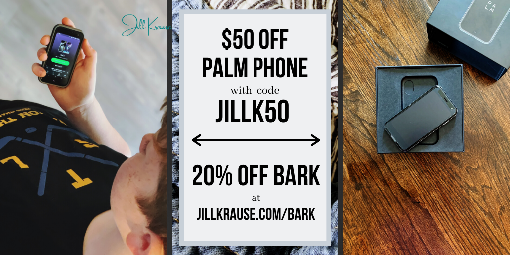 Palm Phone and Bark coupon codes and links | JillKrause.com