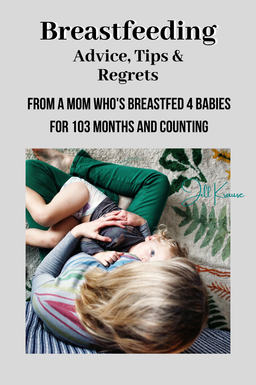 Breastfeeding advice & regrets | JillKrause.com